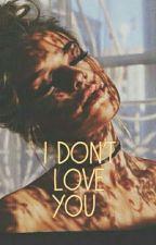 I Don't LOVE You { A Sumedh Mudgalkar Fanfiction}  by NehaMondal2