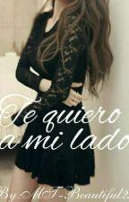 Te quiero a mi lado [EDITANDO] by MT-Beautiful29