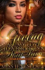 Giving All My Love To A Brooklyn Street King {Now Published} by MissJenesequa