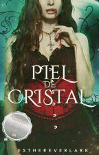 Piel De Cristal | El Trono De La Heredera by EstherEverlark