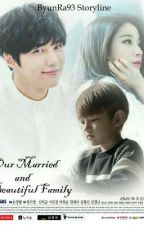 Our Married and Beautiful Family by ByunRa93