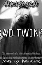 Bad Twins by nkismrn