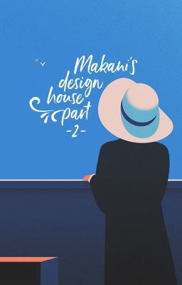 Đọc truyện Makani's Design House - Part 2