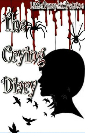 The Crying Diary (1) by LittlePumpkinPotatoe