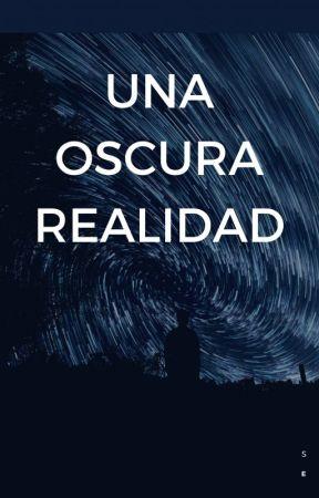 Una oscura realidad by lunasonrisa09