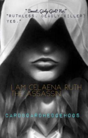 I Am Celaena Ruth, The Assassin  by cardboardhedgehogs