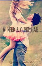 A Nerd E O Popular  by princesatumblr007