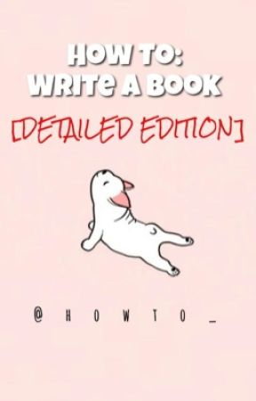 How To: Write A Book [DETAILED EDITION] by howto_