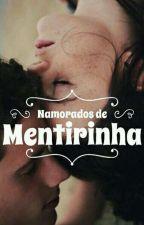 > Namorados De Mentirinha < by PequenaRochaa