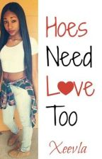 Hoes need Love too by Xeevla