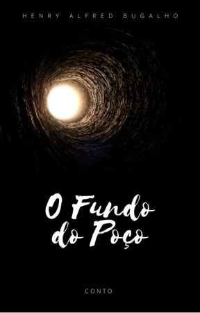 O Fundo do Poço by HenryAlfredBugalho