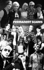 Permanent Scars. by r5_fanfics