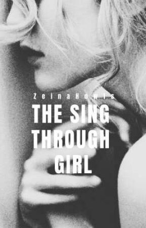 The Sing Through Girl by ZeinaHowls