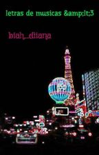 letras de musicas by biah_diiana