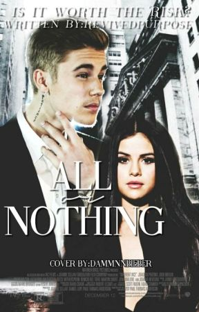All or Nothing (Jelena) by revivedpurpose