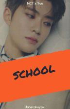 School[NCT x YOU] by jahetakoyaki