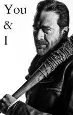 You and I (Negan FF) by PoppyDeJour