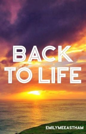 Back To Life  by emilymeeastham