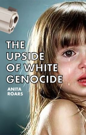 The Upside of White Genocide by AnitaRoars