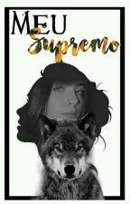 Meu Supremo by TainaCosta174