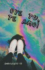 ¡Oye tú, te Amo! by WaneManiMani