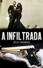 A Infiltrada by JuliaParanhos
