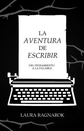 La  aventura de escribir: Del pensamiento a la palabra by lauraragnarok