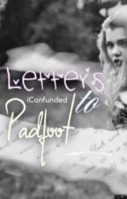 Letters to Padfoot // Sirius Black by iConfunded