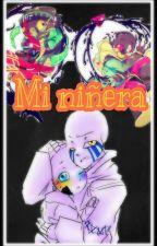 Mi Niñera💖 by JimenaCardenas4