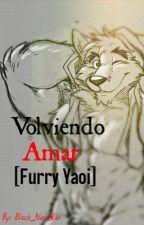 Volviendo amar ( Furry/Yaoi ) by Black_Alex_War
