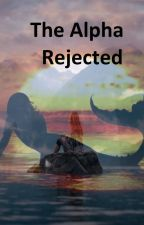 The Alpha Rejected by make_it_rain_glitter