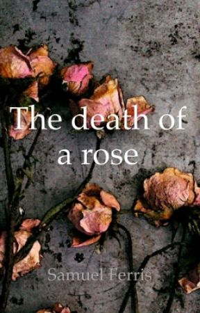 The death of a rose by ForgottenFerret