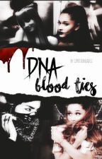 DNA || BLOOD TIES (SEQUEL) by 12PotterHead12