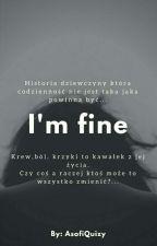 I'm fine [ZAWIESZONA]  by AsofiQuizy