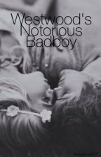 Westwood's Notorious Bad Boy by lexpennell97
