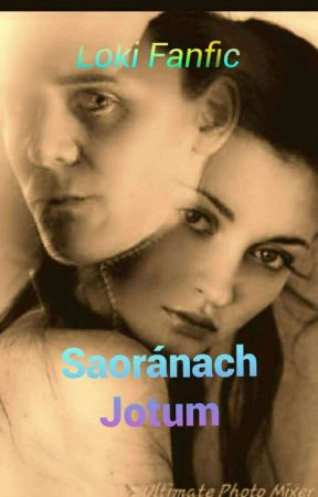 Saoránach Jotum~Loki Fanfic  by The-Mythologist-Girl