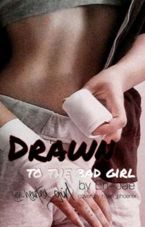 Drawn To The Bad Girl  by En-Jae