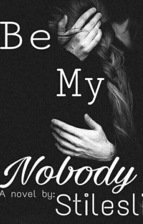 Be My Nobody by stilesli