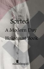 Sorted (The Modern Day Holocaust Series) by phanisnotarobot
