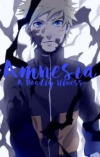 Amnesia - A deadly illness - by Storywriter_Akai