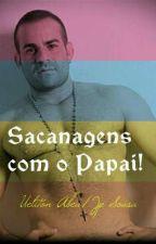 Sacanagens com o Papai! by UelitonAbreu