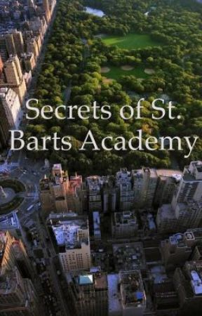 Secrets of St Bart's Academy by writer652