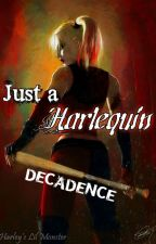 Just a Harlequin: Decadence by HarleyLilMonster