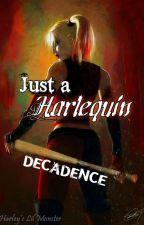 Just a Harlequin [En Surcis] by HarleyLilMonster