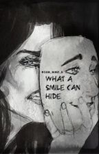 What a smile can hide  by ICallBullshitOnLife