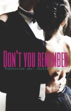 Don't You Remember by JhuliaClemente