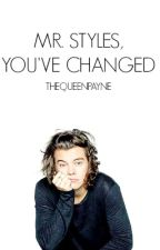 Mr. Styles, You've Changed (Harry Styles) by TheQueenPayne