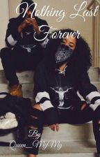Nothing Last Forever (Sequel to My Abusive Thug Husband) by Queen_MyMy