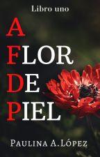 A Flor De Piel © by paulinalexandra