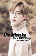 The Mistake (BTS x Jin x OC)  by BTSwithBTS